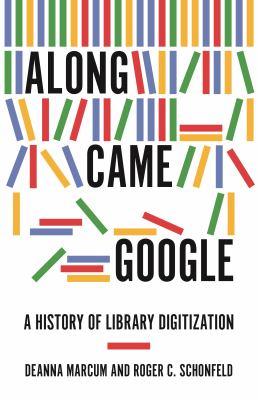 Along came Google : by Marcum, Deanna B.,