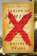 The taking of Jemima Boone : by Pearl, Matthew,