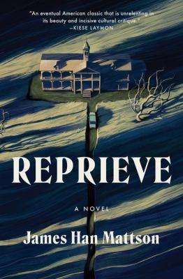 Reprieve : by Mattson, James Han,