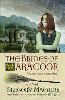 The brides of Maracoor : by Maguire, Gregory,