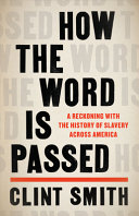 How the word is passed : by Smith, Clint,