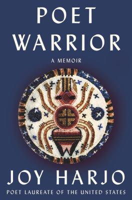 Poet warrior : by Harjo, Joy,