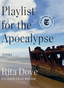 Playlist for the Apocalypse : by Dove, Rita,