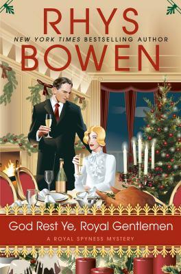God rest ye, royal gentlemen / by Bowen, Rhys,