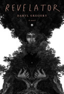 Revelator / by Gregory, Daryl,