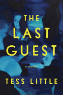 The last guest : by Little, Tess,
