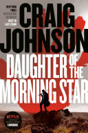 Daughter of the morning star / by Johnson, Craig,