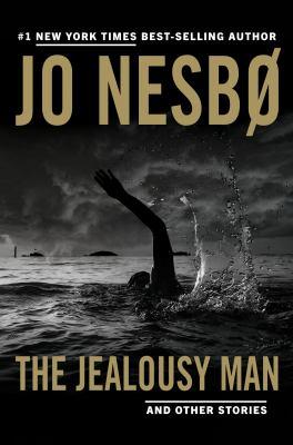 The jealousy man and other stories / by Nesbø, Jo,