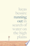 Running out : by Bessire, Lucas,