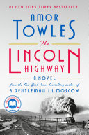 The Lincoln highway / by Towles, Amor,