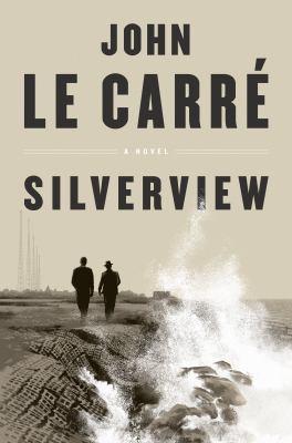 Silverview / by Le Carré, John,