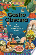 Gastro obscura : by Wong, Cecily,