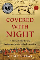 Covered with night : by Eustace, Nicole,