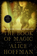 The book of magic / by Hoffman, Alice,